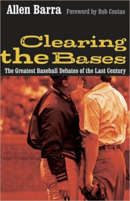 Clearing the Bases: The Greatest Baseball Debates of the Last Century