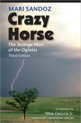 Crazy Horse, Third Edition: The Strange Man of the Oglalas, Third Edition