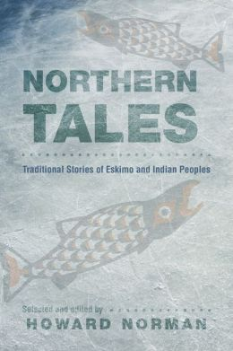 Northern Tales: Traditional Stories of Eskimo and Indian Peoples