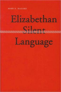 Elizabethan Silent Language