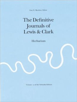 The Journals of the Lewis and Clark Expedition, Volume 12: Herbarium of the Lewis and Clark Expedition