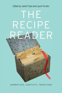 The Recipe Reader: Narratives, Contexts, Traditions