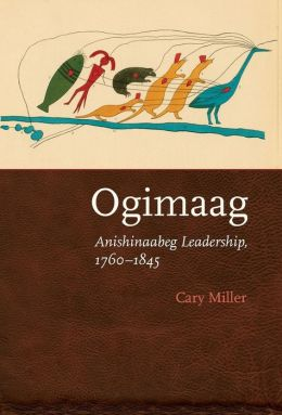 Ogimaag: Anishinaabeg Leadership, 1760-1845