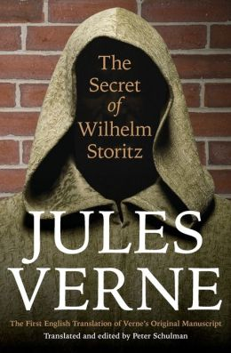 The Secret of Wilhelm Storitz: The First English Translation of Verne's Original Manuscript
