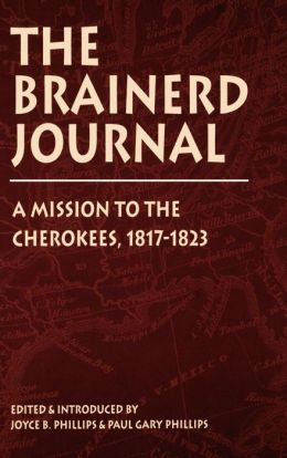 The Brainerd Journal: A Mission to the Cherokees, 1817-1823