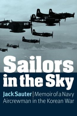 Sailors in the Sky: Memoir of a Navy Aircrewman in the Korean War