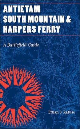 Antietam, South Mountain, and Harpers Ferry: A Battlefield Guide