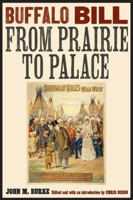 Buffalo Bill from Prairie to Palace