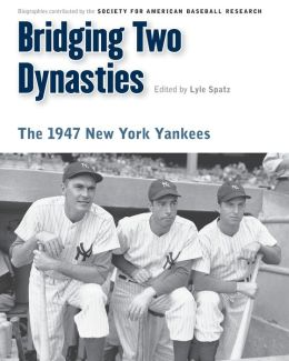 Bridging Two Dynasties: The 1947 New York Yankees