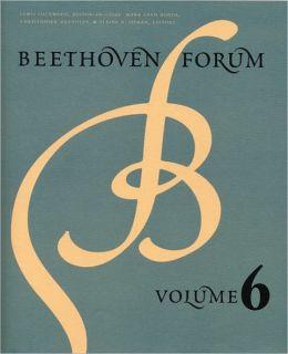 Beethoven Forum, Volume 6