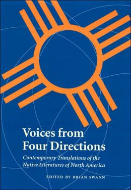 Voices from Four Directions: Contemporary Translations of the Native Literatures of North America