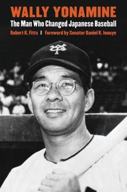 Wally Yonamine: The Man Who Changed Japanese Baseball
