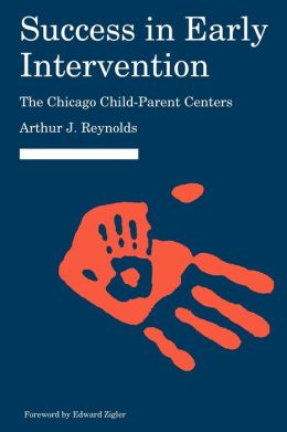 Success in Early Intervention: The Chicago Child-Parent Centers