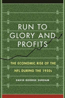 Run to Glory and Profits: The Economic Rise of the NFL during the 1950s
