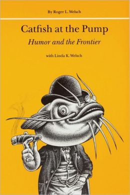 Catfish at the Pump: Humor and the Frontier