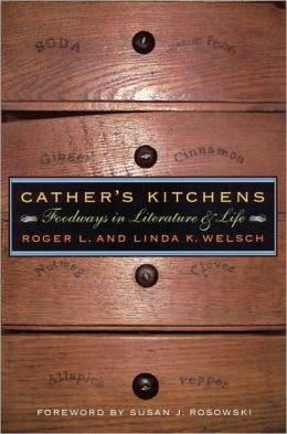 Cather's Kitchens: Foodways in Literature and Life