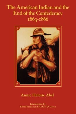 The American Indian and the End of the Confederacy, 1863-1866