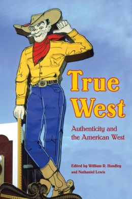 True West: Authenticity and the American West