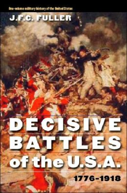 Decisive Battles of the U.S.A., 1776-1918