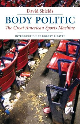 Body Politic: The Great American Sports Machine