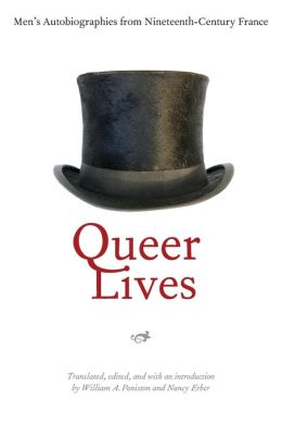 Queer Lives: Men's Autobiographies from Nineteenth-Century France