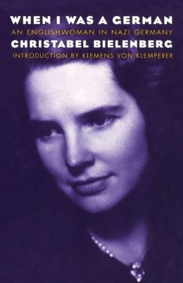 When I Was a German, 1934-1945: An Englishwoman in Nazi Germany