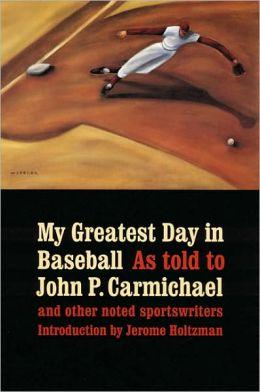 My Greatest Day in Baseball