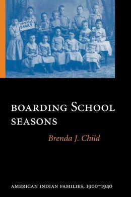 Boarding School Seasons: American Indian Families, 1900-1940