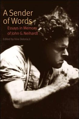 A Sender of Words: Essays in Memory of John G. Neihardt