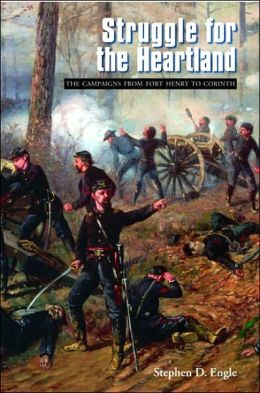 Struggle for the Heartland: The Campaigns from Fort Henry to Corinth