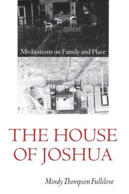 The House of Joshua: Meditations on Family and Place