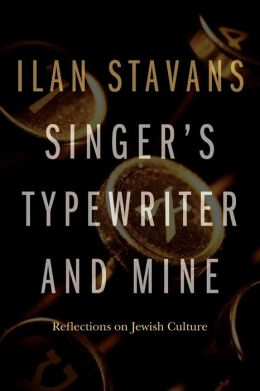 Singer's Typewriter and Mine: Reflections on Jewish Culture