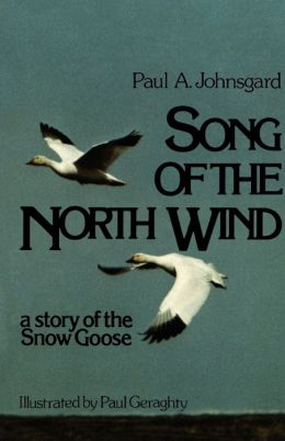 Song of the North Wind: A Story of the Snow Goose