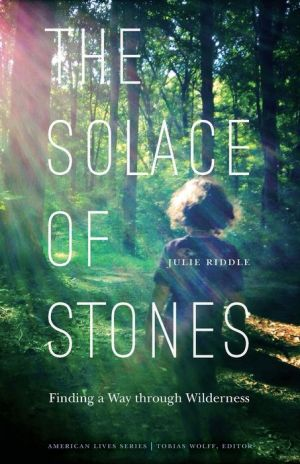 The Solace of Stones: Finding a Way through Wilderness
