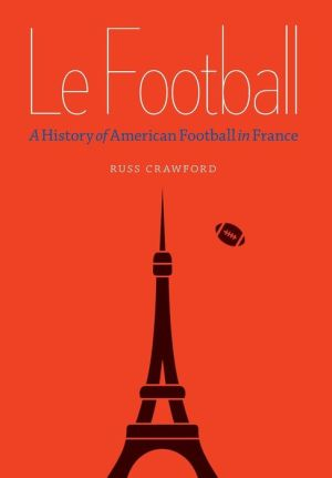 Le Football: A History of American Football in France