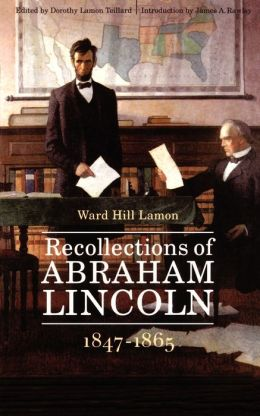 Recollections of Abraham Lincoln, 1847-1865