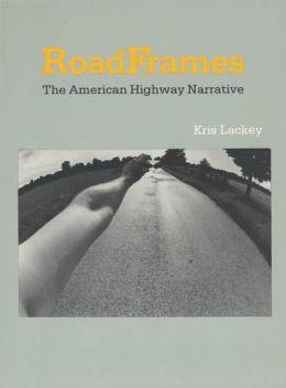RoadFrames: The American Highway Narrative