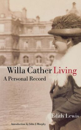 Willa Cather Living: A Personal Record