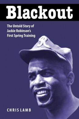 Blackout: The Untold Story of Jackie Robinson's First Spring Training