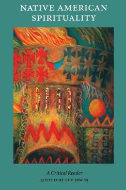 Native American Spirituality: A Critical Reader