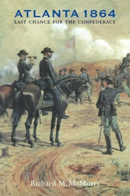 Atlanta 1864: Last Chance for the Confederacy