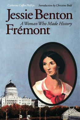 Jessie Benton Fremont: A Woman Who Made History