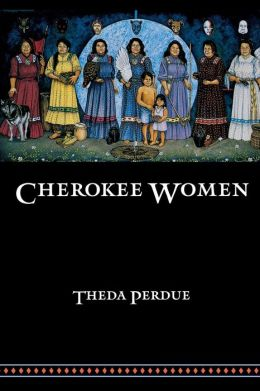 Cherokee Women: Gender and Culture Change, 1700-1835