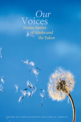 Our Voices: Native Stories of Alaska and the Yukon
