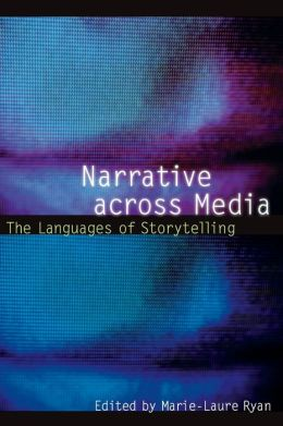 Narrative across Media: The Languages of Storytelling