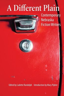 A Different Plain: Contemporary Nebraska Fiction Writers Ladette Randolph and Mary Pipher