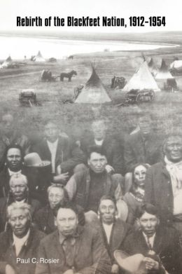 Rebirth of the Blackfeet Nation, 1912-1954