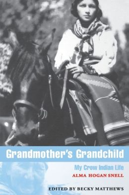 Grandmother's Grandchild: My Crow Indian Life