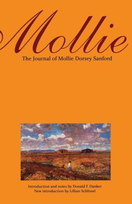 Mollie (Second Edition): The Journal of Mollie Dorsey Sanford in Nebraska and Colorado Territories, 1857-1866