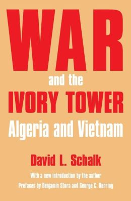 War and the Ivory Tower: Algeria and Vietnam
